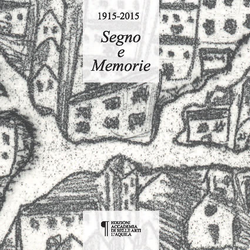 """L'Accademia di Belle Arti dell'Aquila e il Liceo Artistico di Avezzano insieme con il progetto """"1915 – 2015 Segno e Memorie"""""""